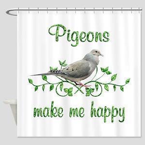 Pigeons Make Me Happy Shower Curtain