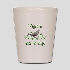 Pigeons Make Me Happy Shot Glass