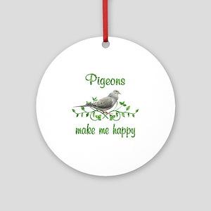Pigeons Make Me Happy Ornament (Round)