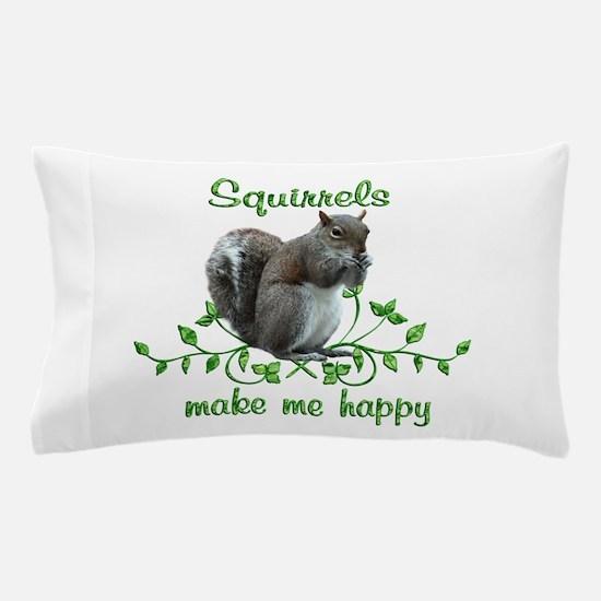 Squirrels Make Me Happy Pillow Case