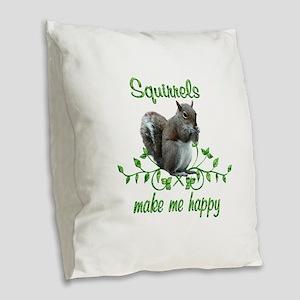 Squirrels Make Me Happy Burlap Throw Pillow