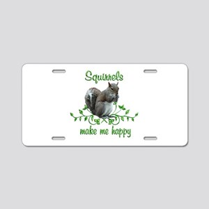 Squirrels Make Me Happy Aluminum License Plate