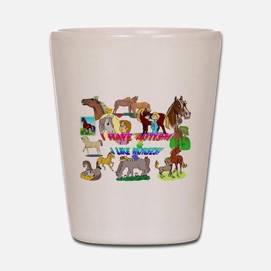 i have autism n like horses2300.png Shot Glass