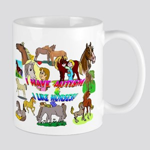 i have autism n like horses2300 Mugs