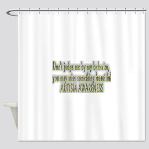 Dont judge me by my behavior Shower Curtain