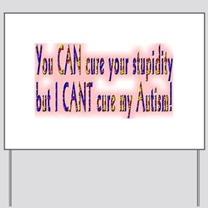 can cure stupidity Yard Sign