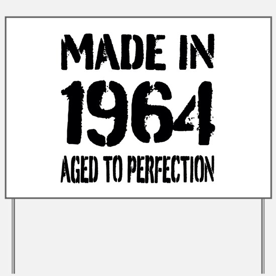 1964 Aged to perfection Yard Sign