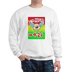 I'm High On 4/20 Sweatshirt