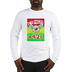 I'm High On 4/20 Long Sleeve T-Shirt