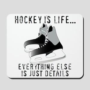 Ice Hockey is Life Mousepad