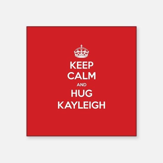 Hug Kayleigh Sticker