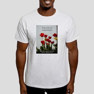 You're an Inpiration -tulips Light T-Shirt