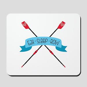 Eat Sleep Row Mousepad