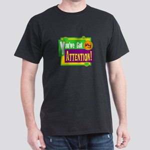Got My Attention!/ T-Shirt
