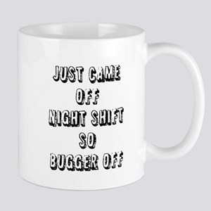 just came off night shift Mugs