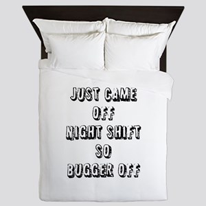 just came off night shift Queen Duvet