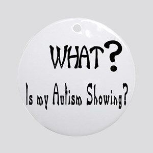 What~autism Showing Ornament (round)
