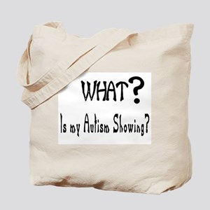 what~Autism showing Tote Bag