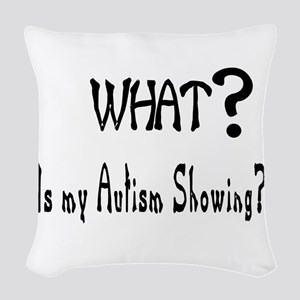 What~autism Showing Woven Throw Pillow