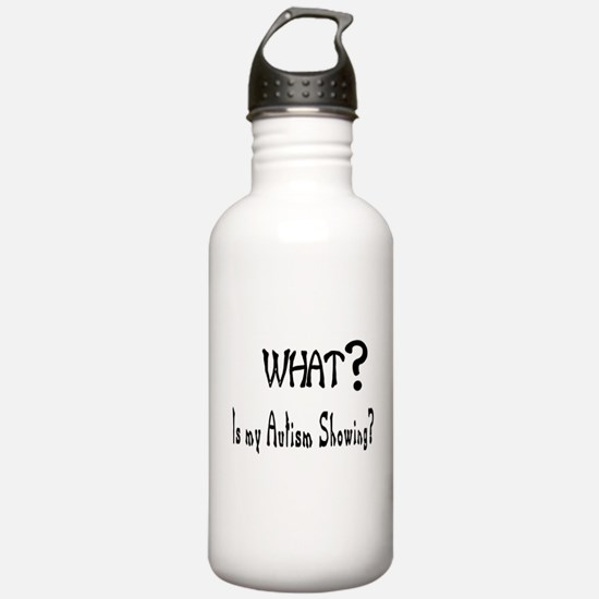 what~Autism showing.JPG Water Bottle