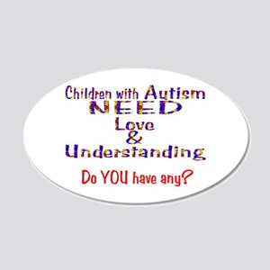 3-Autism Needs Love N 20x12 Oval Wall Decal