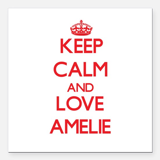 "Keep Calm and Love Amelie Square Car Magnet 3"" x 3"