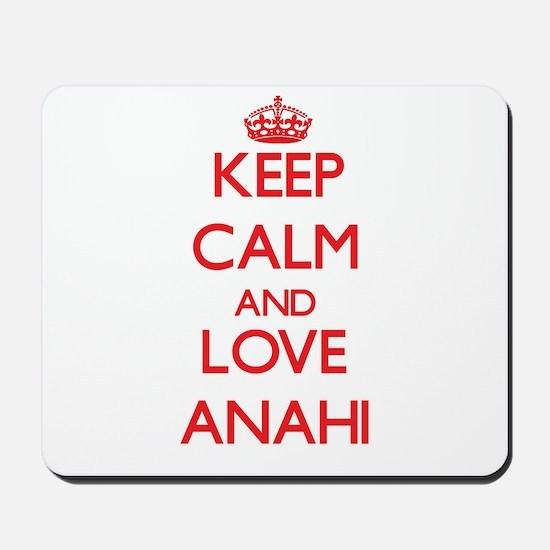 Keep Calm and Love Anahi Mousepad