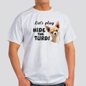 Chihuahua Turd Light T-Shirt