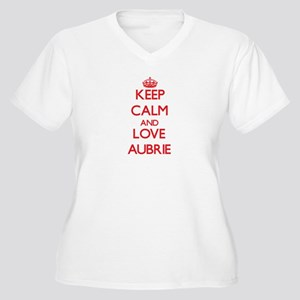 Keep Calm and Love Aubrie Plus Size T-Shirt