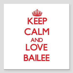 """Keep Calm and Love Bailee Square Car Magnet 3"""" x 3"""