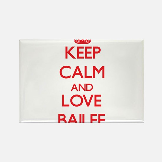 Keep Calm and Love Bailee Magnets