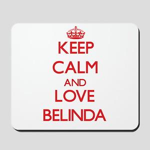 Keep Calm and Love Belinda Mousepad