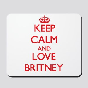 Keep Calm and Love Britney Mousepad