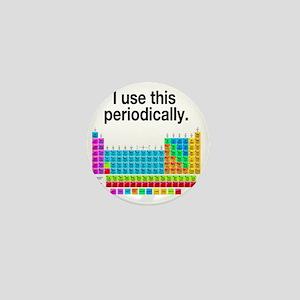 I Use This Periodically Mini Button
