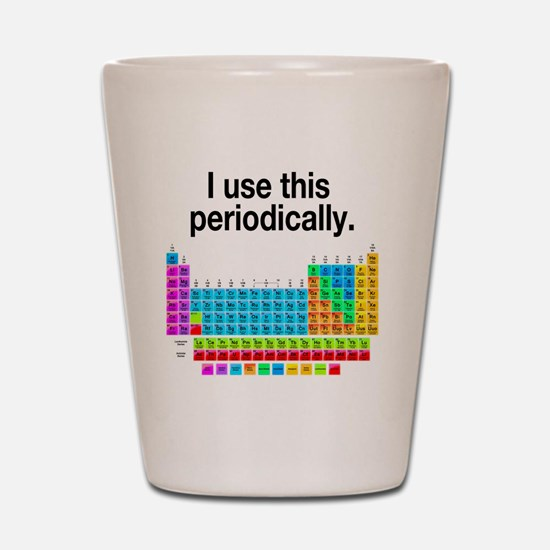 I Use This Periodically Shot Glass