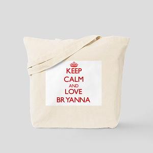 Keep Calm and Love Bryanna Tote Bag