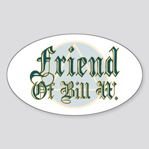 Friend Of Bill W. Oval Sticker