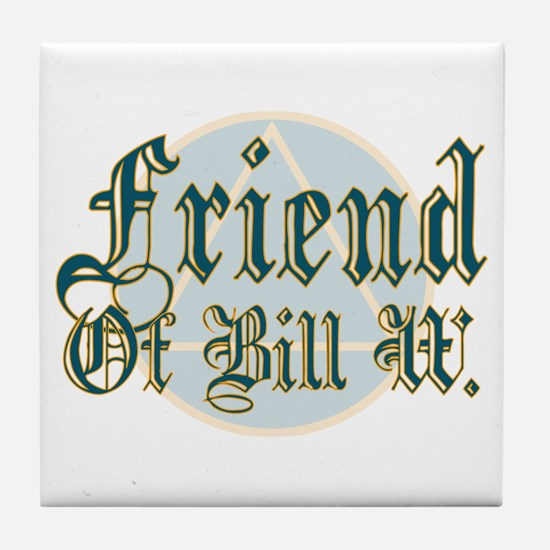 Friend Of Bill W. Tile Coaster