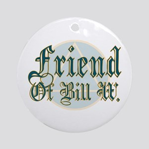 Friend Of Bill W. Ornament (Round)