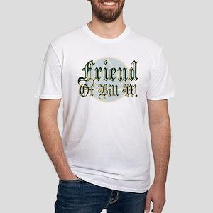 Friend Of Bill W. Fitted T-Shirt