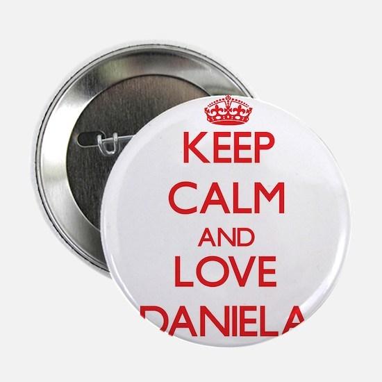 """Keep Calm and Love Daniela 2.25"""" Button"""