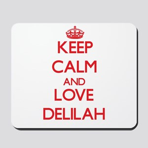 Keep Calm and Love Delilah Mousepad