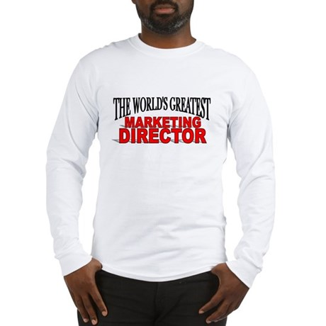 """The World's Greatest Marketing Director"" Long Sle"