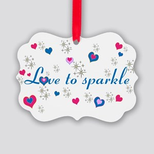 Cute Girly LOVE TO SPARKLE! Picture Ornament