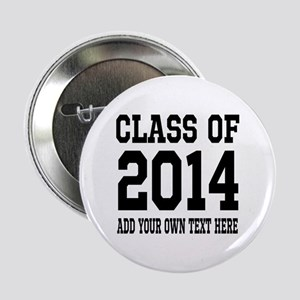 "Class Of 2014 High School Graduation 2.25"" Bu"