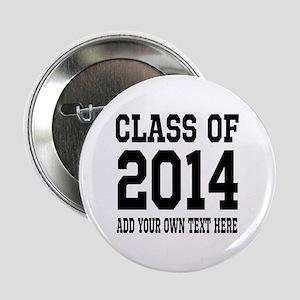 "Class Of 2014 High School Graduation 2.25"" Bu"