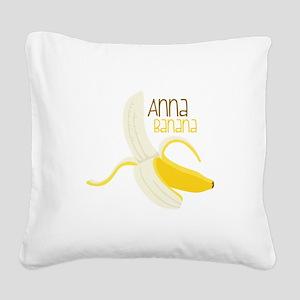 Anna Banana Square Canvas Pillow