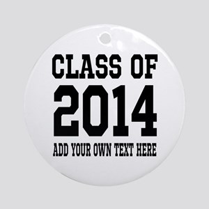 Custom Class Of 2014 Graduation Ornament (round)
