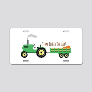 Time To Hit The Hay! Aluminum License Plate
