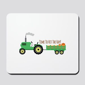 Time To Hit The Hay! Mousepad